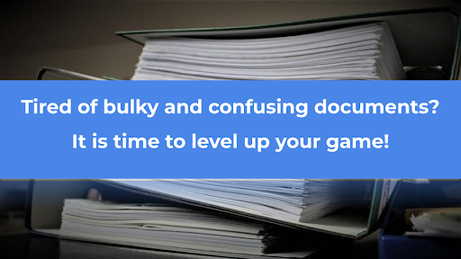 Tired of bulky and confusing documents? It is time to level up your game!
